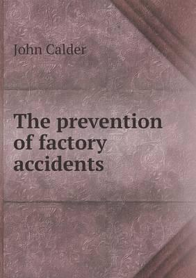 The Prevention of Factory Accidents