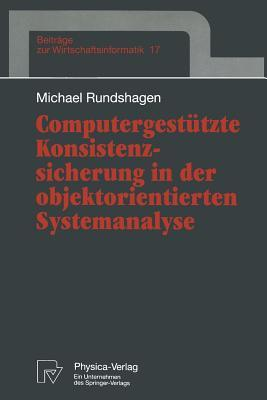 Computergestützte Konsistenzsicherung in Der Objektorientierten Systemanalyse