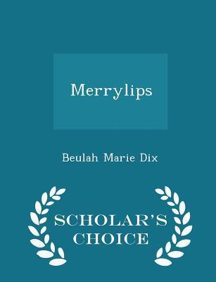 Merrylips - Scholar's Choice Edition