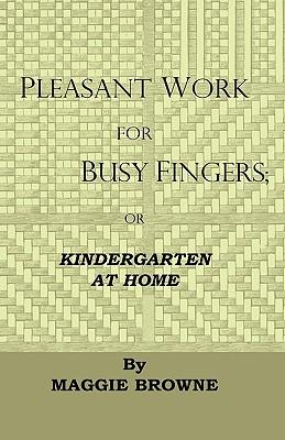 Pleasant Work for Busy Fingers
