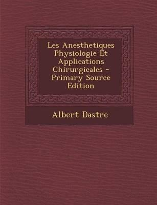 Les Anesthetiques Physiologie Et Applications Chirurgicales
