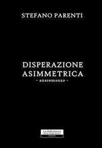 Disperazione assimetrica