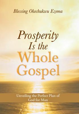 Prosperity Is the Whole Gospel