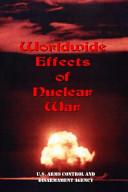 Worldwide Effects of Nuclear War