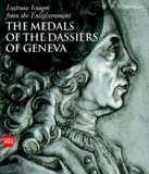 Lustrous Images from the Enlightenment: The Medals of the Dassiers of Geneva