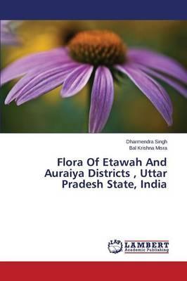 Flora Of Etawah And Auraiya Districts , Uttar Pradesh State, India