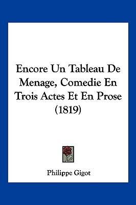 Encore Un Tableau de Menage, Comedie En Trois Actes Et En Prose (1819)