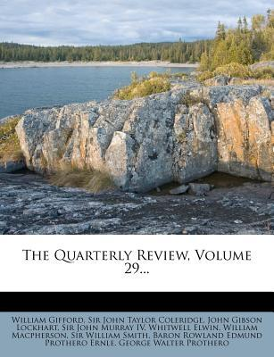 The Quarterly Review, Volume 29...