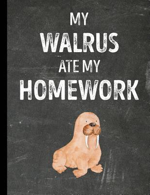 My Walrus  Ate My Homework