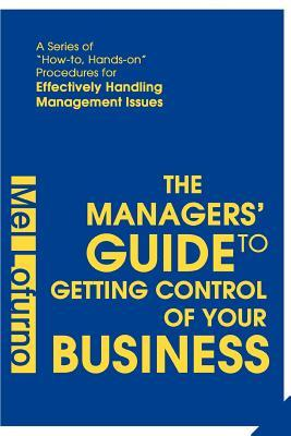 The Managers' Guide To Getting Control Of Your Business