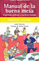 Manual de la buena Mesa/ Good Table Guide