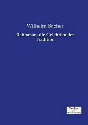 Rabbanan, die Gelehrten der Tradition
