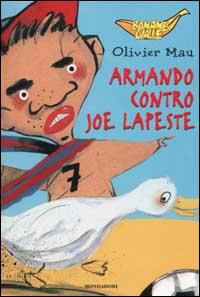 Armando contro Joe Lapeste