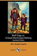 Bluff Crag Or a Good Word Costs Nothing