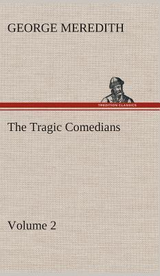 The Tragic Comedians - Volume 2