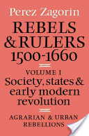 Rebels and Rulers, 1500-1600: Volume 1, Agrarian and Urban Rebellions