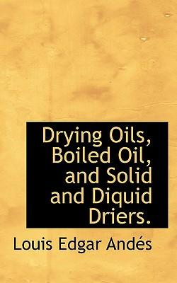 Drying Oils, Boiled Oil, and Solid and Diquid Driers
