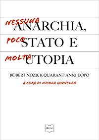 Nessuna anarchia, poco Stato e molta utopia