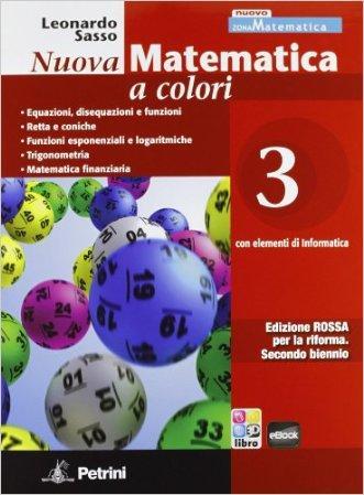 Nuova matematica a colori. Con elementi di informatica. Ediz. rossa. Per il 2° biennio