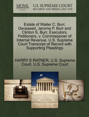 Estate of Waiter C. Burr, Deceased, Jerome P. Burr and Clinton S. Burr, Executors, Petitioners, V. Commissioner of Internal Revenue. U.S. Supreme Cour
