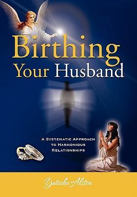 Birthing Your Husband