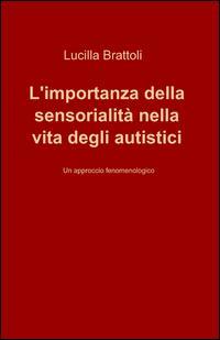 L'importanza della sensorialità nella vita degli autistici