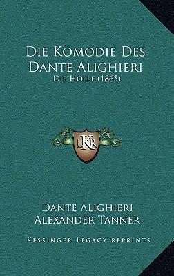 Die Komodie Des Dante Alighieri