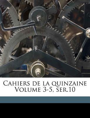 Cahiers de La Quinzaine Volume 3-5, Ser.10