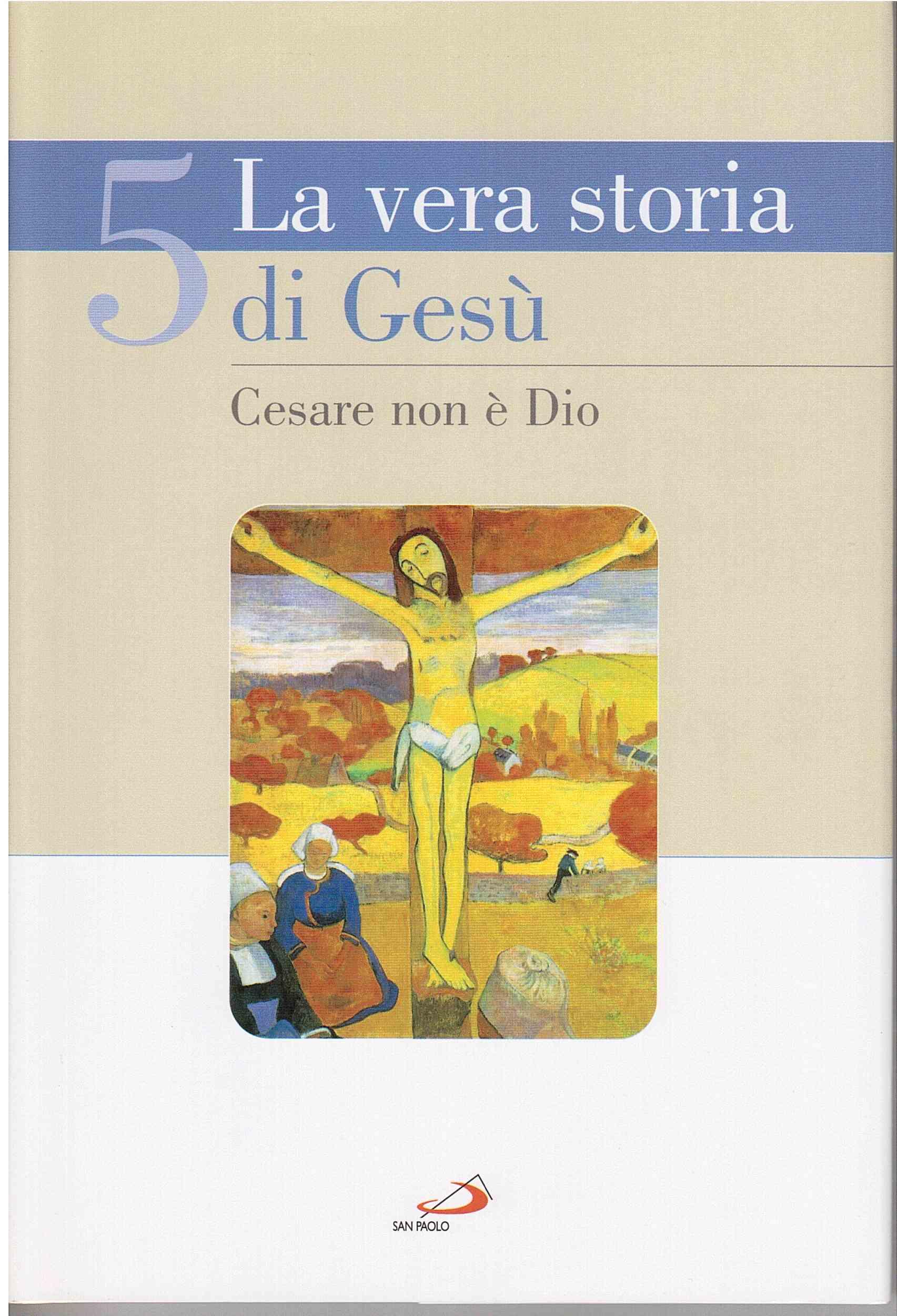 La vera Storia di Gesù 5