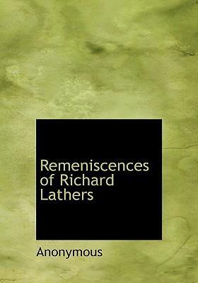Remeniscences of Richard Lathers