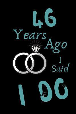 46 Year Ago I Said I Do