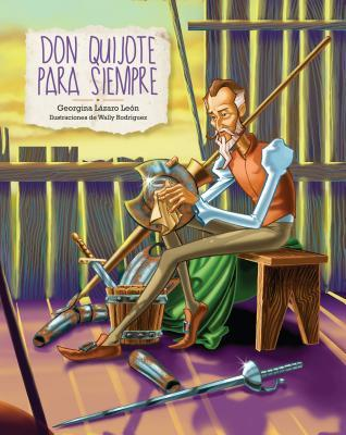 Don Quijote para siempre/ Don Quixote Forever