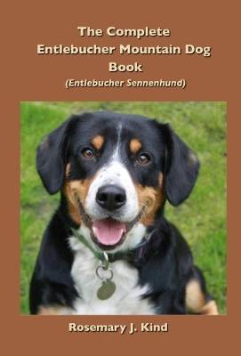 The Complete Entlebucher Mountain Dog Book