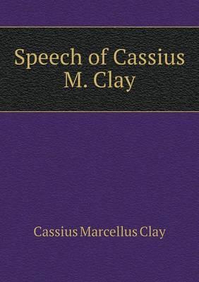 Speech of Cassius M. Clay