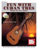 Mel Bay's Fun With Cuban Tres