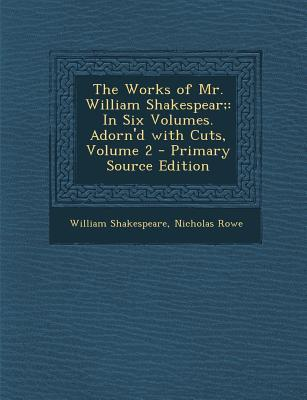 Works of Mr. William Shakespear; In Six Volumes. Adorn'd with Cuts, Volume 2