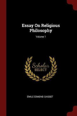 Essay on Religious Philosophy; Volume 1