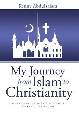My Journey from Islam to Christianity