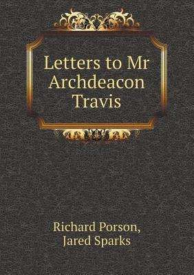 Letters to MR Archdeacon Travis