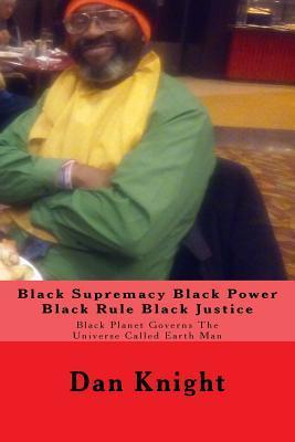 Black Supremacy Black Power Black Rule Black Justice