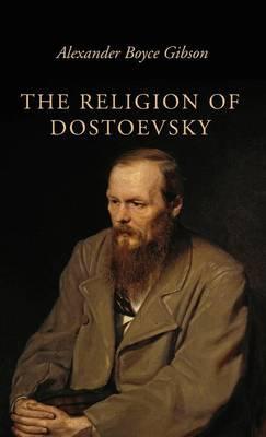 The Religion of Dostoevsky