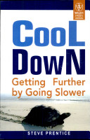 COOL DOWN: GETTING FURTHER BY GOING SLOWER