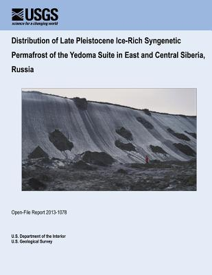Distribution of Late Pleistocene Ice-Rich Syngenetic Permafrost of the Yedoma Suite in East and Central Siberia, Russia