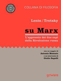 Su Marx. L'approccio dei due capi della Rivoluzione russa
