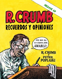 R. CRUMB RECUERDOS Y OPINIONES INCLUYE CD