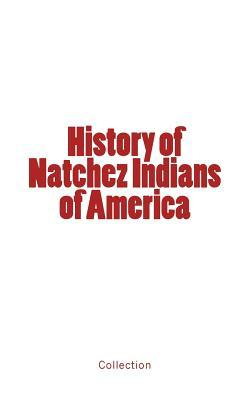 History of Natchez Indians of America