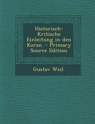 Historisch-Kritische Einleitung in Den Koran. - Primary Source Edition