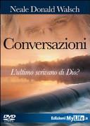 Conversazioni. L'ultimo scrivano di Dio. Con DVD