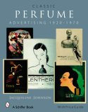 Classic Perfume Advertising, 1920-1970