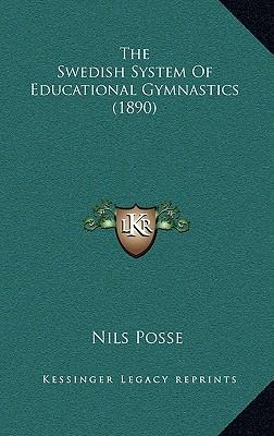 The Swedish System of Educational Gymnastics (1890)